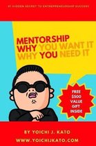Mentorship - Why You Need It, Why You Want It.