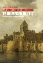 Een dodelijk liefdesdrama te Nijmegen in 1712