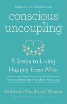 Conscious Uncoupling : 5 Steps to Living Happily Even After