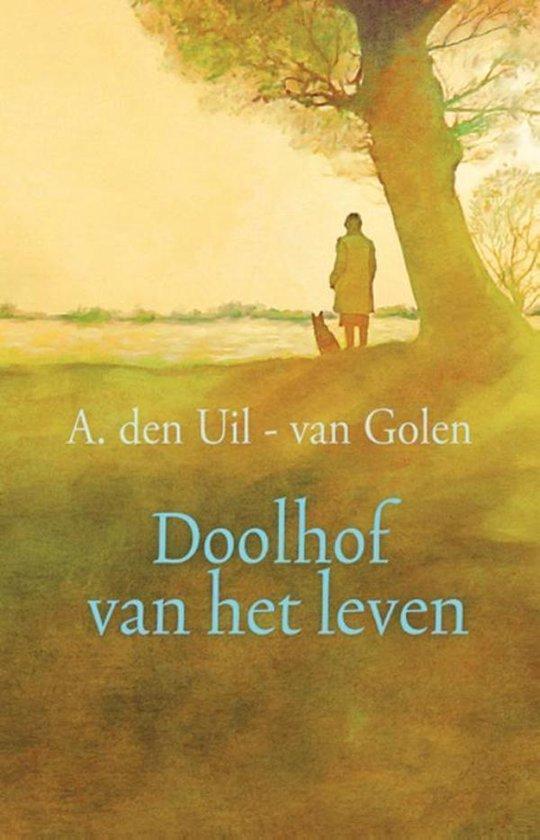 Doolhof van het leven - A. den Uil-Van Golen  