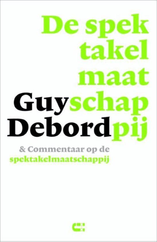 De spektakelmaatschappij & commentaar op de spektakelmaatschappij - Guy Debord | Fthsonline.com