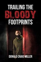 Trailing the Bloody Footprints