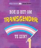 Mijn leven, jouw leven  -   Hoe is het om transgender te zijn?