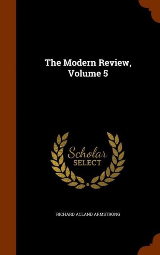 The Modern Review, Volume 5