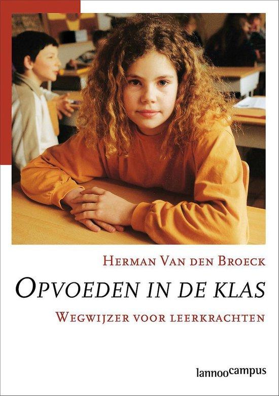 Opvoeden in de klas - Herman van den Broeck |
