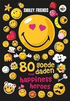 Smiley friends - 80 goede daden voor happiness heroes