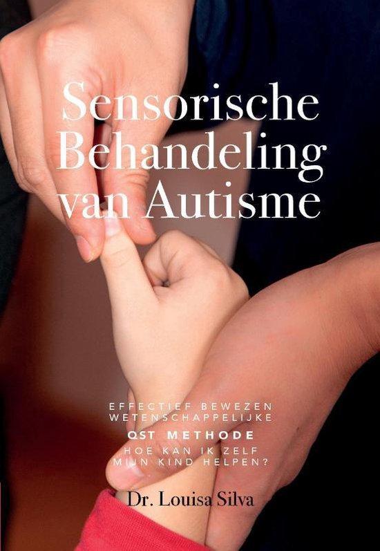 Sensorische Behandeling van Autisme: Effectief bewezen wetenschappelijke QST methode. Hoe kan ik zelf mijn kind helpen? - Louisa Silva |