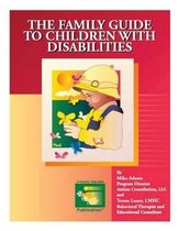 The Family Guide to Children with Disabilities