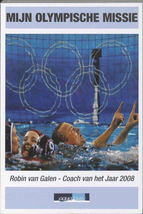 Mijn Olympische missie - Robin van Galen |