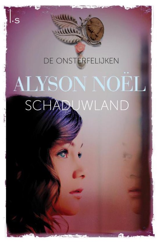De onsterfelijken 3 - Schaduwland - Alyson Noël  