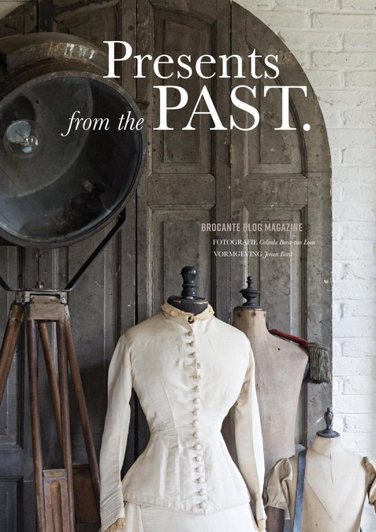 Presents from the past - Colinda Borst-van Loon |