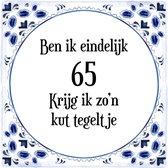 Verjaardag Tegeltje met Spreuk (65 jaar: Ben ik eindelijk 65 krijg ik zo'n kut tegeltje + cadeau verpakking & plakhanger