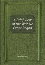 A Brief View of the Writ Ne Exeat Regno