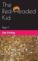 The Red-Headed Kid, Part 1