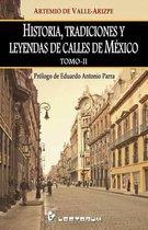Historia, Tradiciones Y Leyendas de Calles de Mexico. Tomo II