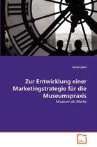 Zur Entwicklung Einer Marketingstrategie Fur Die Museumspraxis