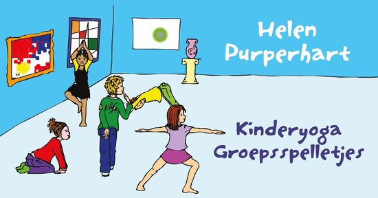 Kinderyoga - Kinderyoga groepsspelletjes - Helen Purperhart |