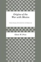 Origins of the War with Mexico