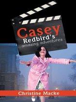 Casey Redbird's Amazing Adventures