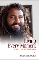 Living Every Moment: Pointers for Self-Realization