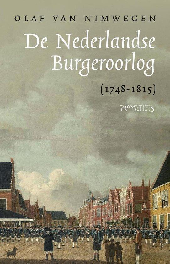 De Nederlandse Burgeroorlog (1748-1815) - Olaf van Nimwegen |