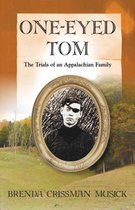 One Eyed-Tom the Trials of an Appalachian Family