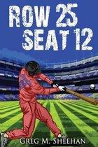 Row 25 Seat 12