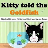 Kitty Told the Goldfish