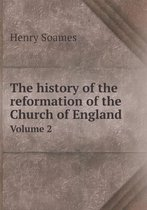 The History of the Reformation of the Church of England Volume 2