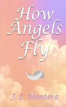 How Angels Fly