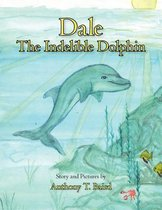 Dale the Indelible Dolphin
