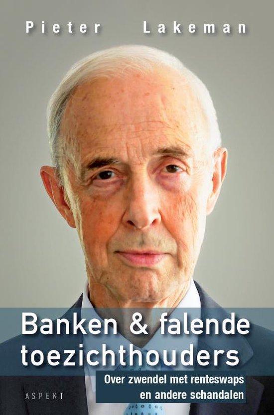 Banken & falende toezichthouders - Pieter Lakeman