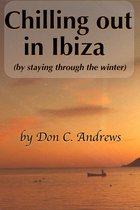 Chilling Out In Ibiza (By Staying Through The Winter)