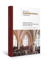 Bijdragen tot de Geschiedenis van de Nederlandse Boekhandel. Nieuwe Reeks 18 -   Historische stadsbibliotheken in Nederland