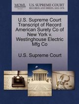 U.S. Supreme Court Transcript of Record American Surety Co of New York V. Westinghouse Electric Mfg Co