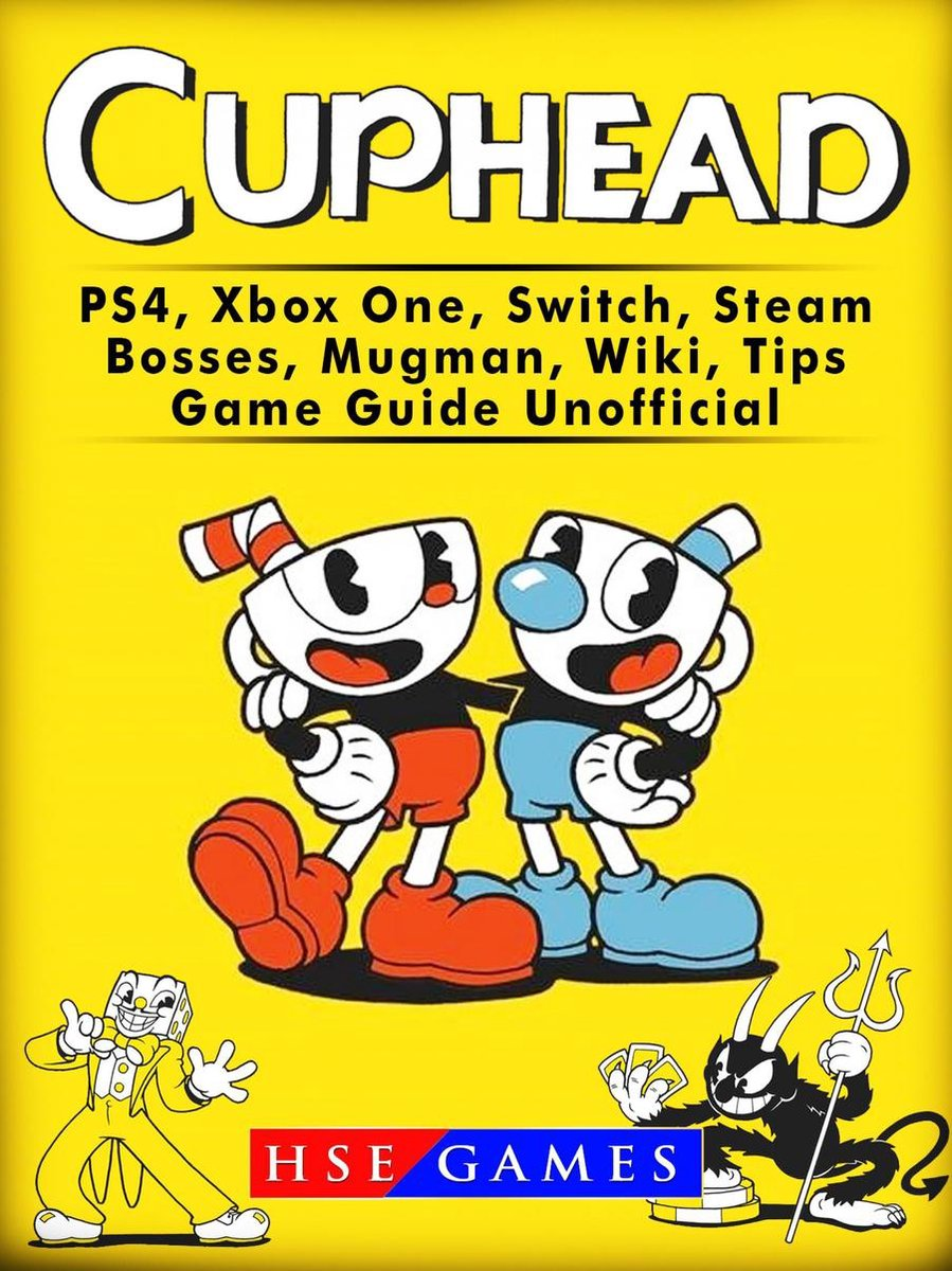 Cuphead PS4, Xbox One, Switch, Steam, Bosses, Mugman, Wiki, Tips, Game Guide Unofficial - Hse Games