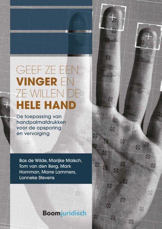 A-LAB (Amsterdam Institute for Law and Behavior) - Geef ze een vinger en ze willen de hele hand - Bas De Wilde |