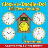 Clock-A-Doodle-Do! - Tell Time for Kids