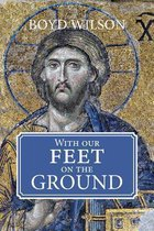With Our Feet on the Ground
