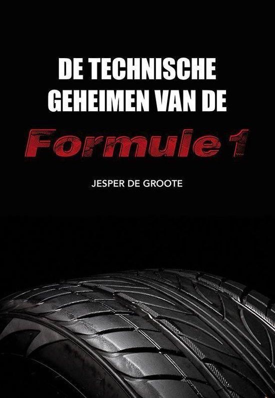 De technische geheimen van de Formule 1 - Jesper de Groote  