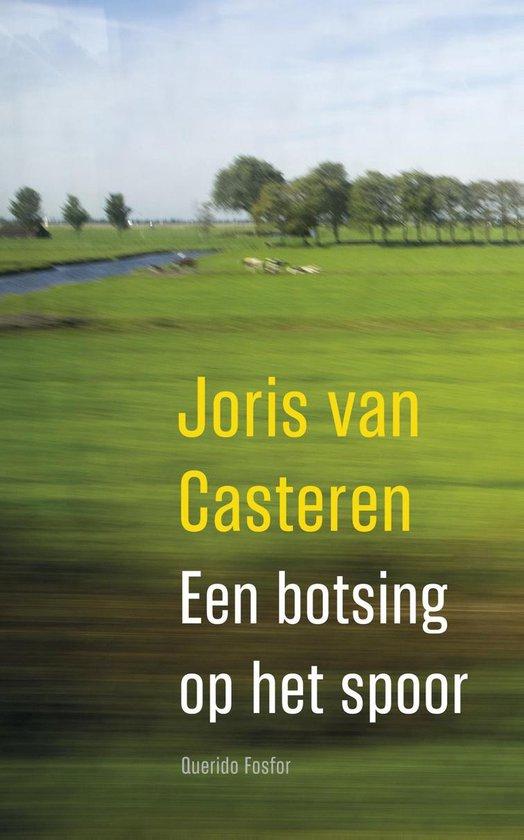 Een botsing op het spoor - Joris van Casteren |