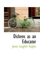 Dickens as an Educator
