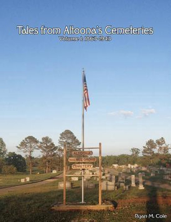 Tales from Altoona's Cemeteries