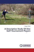 A Descriptive Study of Disc Golf Tournament Players
