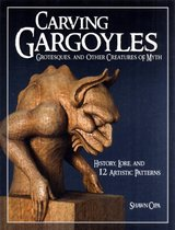 Carving Gargoyles, Grotesques, and Other Creatures of Myth