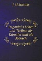 Paganini's Leben Und Treiben ALS Kunstler Und ALS Mensch