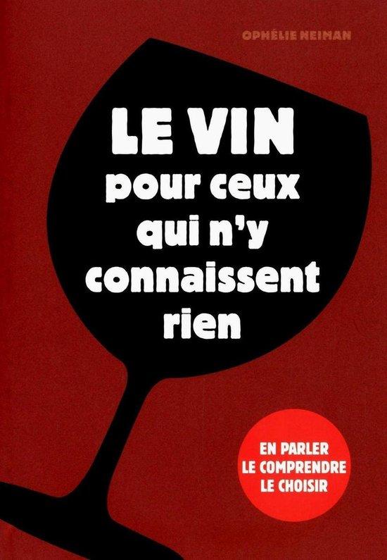 Boek cover Le vin pour ceux qui ny connaissent rien van Ophélie Neiman (Onbekend)