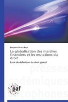 La Globalisation Des Marches Financiers Et Les Mutations Du Droit