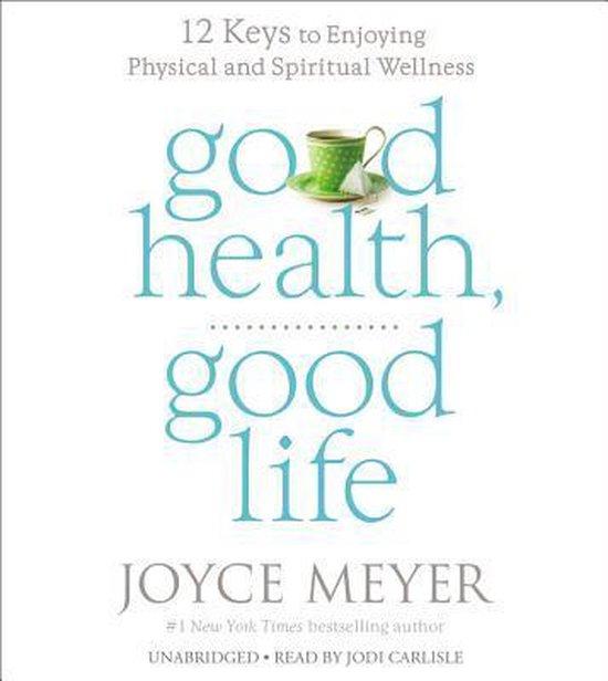 Good Health, Good Life - Joyce Meyer   Fthsonline.com