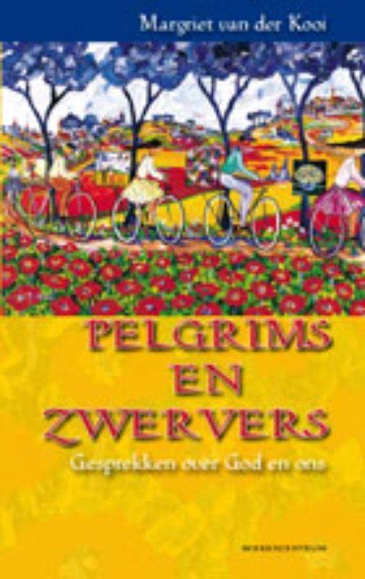 Pelgrims en zwervers - Margriet Van Der Kooi-Dijkstra pdf epub